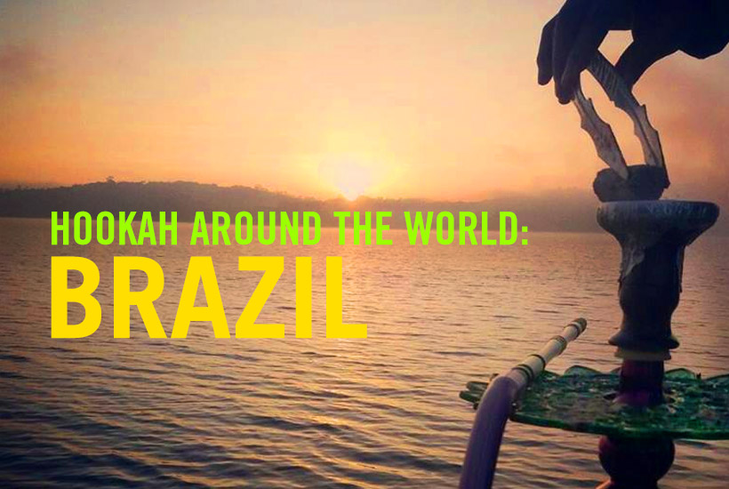 Hookah Around the World: Brazil