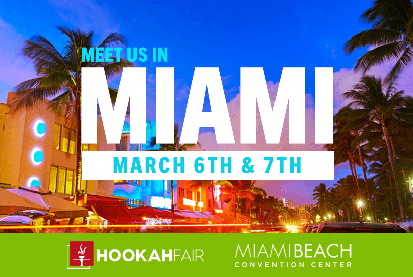 Meet Us At HookahFair Miami